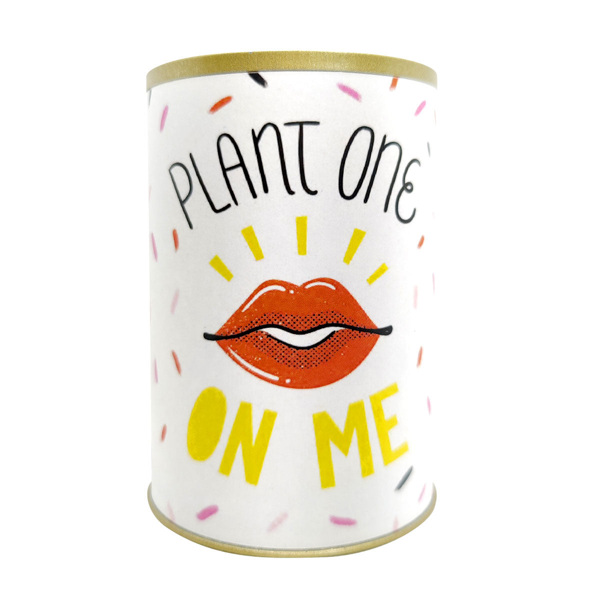 Punny Can - Plant One on Me