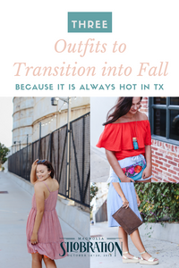 Three Outfits to Transition from Summer to Fall