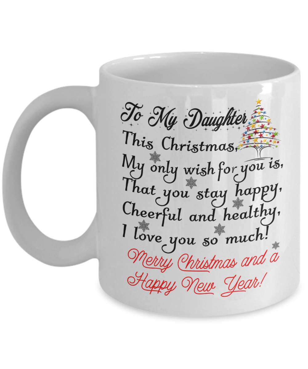 Cup//Happiness is a daughter like you to have//Gift Christmas