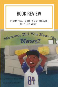 Book Review: Momma, Did You Hear The News?