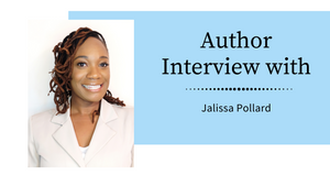 AUTHOR INTERVIEW: JALISSA POLLARD