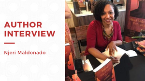 AUTHOR INTERVIEW: NJERI MALDONADO