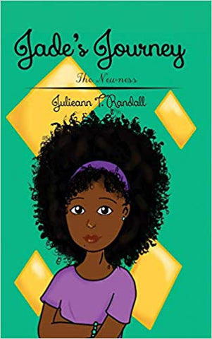 Jade's journey the newness julieann t randall