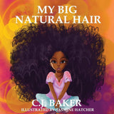 my big natural hair, cj baker, 25 black childrens books that celebrate hair