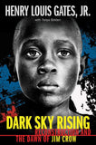dark sky rising reconstruction and the dawn of jim crown henry louis gates jr