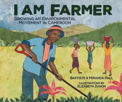 I am farmer: Grown an environmental movement in cameroon - miranda and paul batiste
