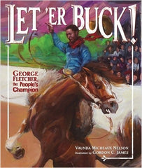 let 'er buck George Fletcher The peoples champion Vaunda Micheaux Nelson
