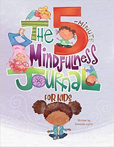 The 5-Minute Mindfulness Journal for Kids