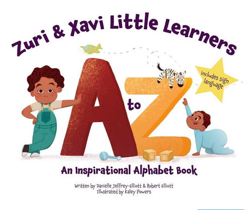 Zuri & Xavi Little Learners: An Inspirational Alphabet Book