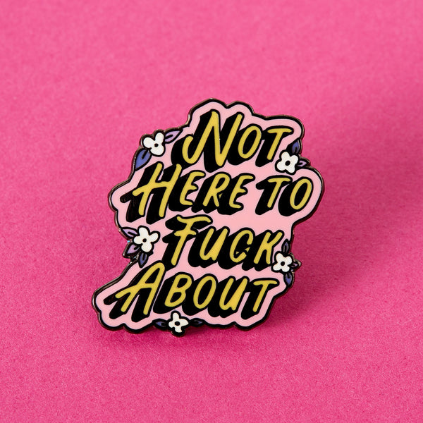 not here to fuck about pin Punky Pins