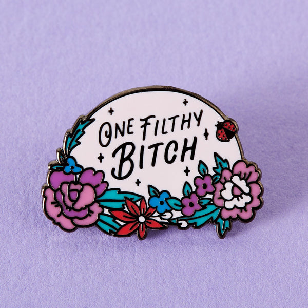 one filthy bitch pin Punky Pins