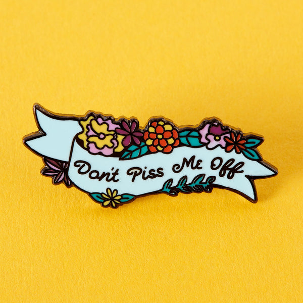 don't piss me off enamel pin Punky Pins