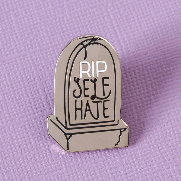 RIP Self Hate Pin
