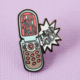Call your Dad you're in a cult pin