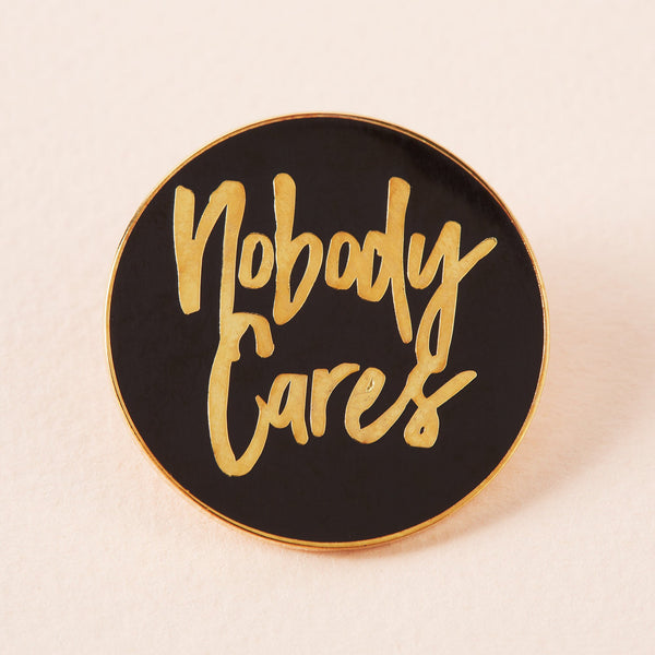 Nobody cares enamel pin Punky Pins NZ