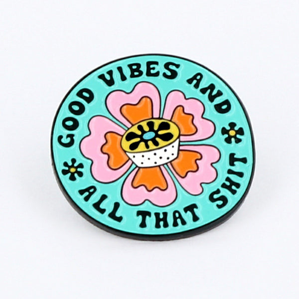 good-vibes-and-all-that-shit-enamel-pin