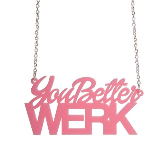You Better Werk drag race necklace sugar and vice