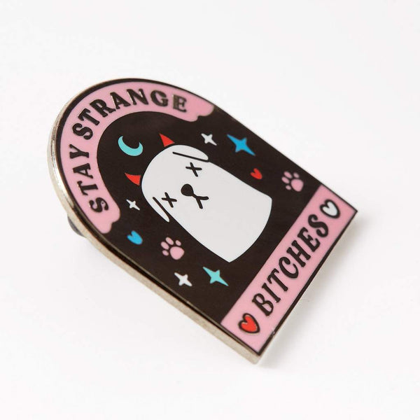 Stay strange B*tches pin