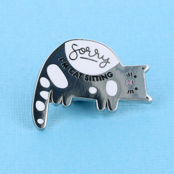 Sorry-I'm-cat-sitting-enamel-pin