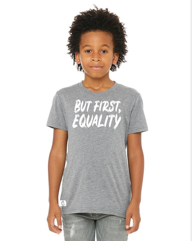 Kids But First, Equality Tee