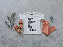 Ain't Nobody Got Time For That Organic Kids Tee