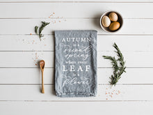 Load image into Gallery viewer, Autumn Quote Tea Towel