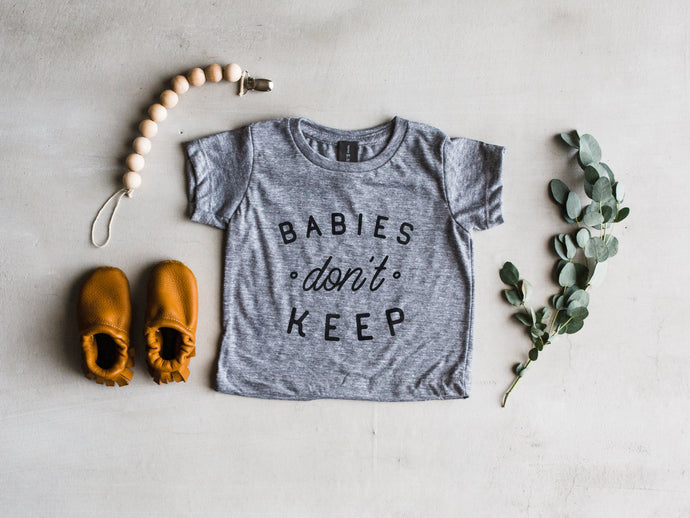 Babies Don't Keep Baby & Kids Tee