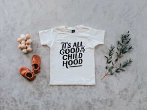 It's All Good in the Childhood Organic Baby & Kids Tee