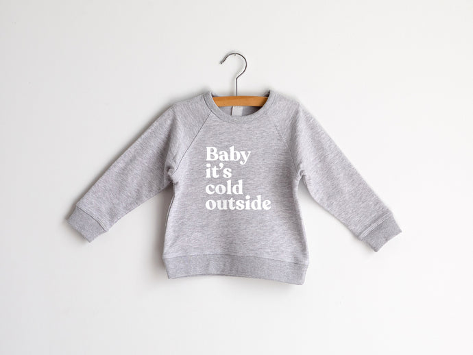 Baby It's Cold Outside Organic Kids Pullover