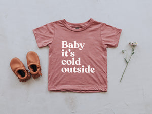 Baby It's Cold Outside Baby Tee