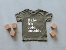 Load image into Gallery viewer, Baby It's Cold Outside Baby Tee