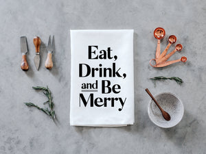 Eat, Drink, and Be Merry Tea Towel