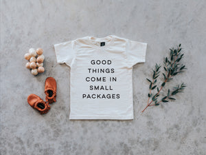 Good Things Come In Small Packages Organic Baby Tee