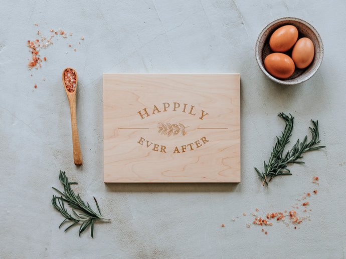 Happily Ever After Engraved Wooden Cutting Board
