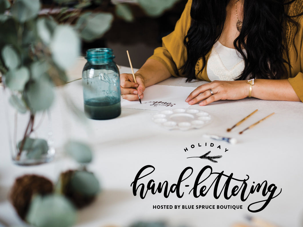 Holiday Hand Lettering Workshop x Blue Spruce Boutique