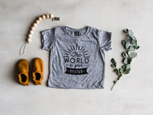 Load image into Gallery viewer, The World Is Your Oyster Baby & Kids Tee