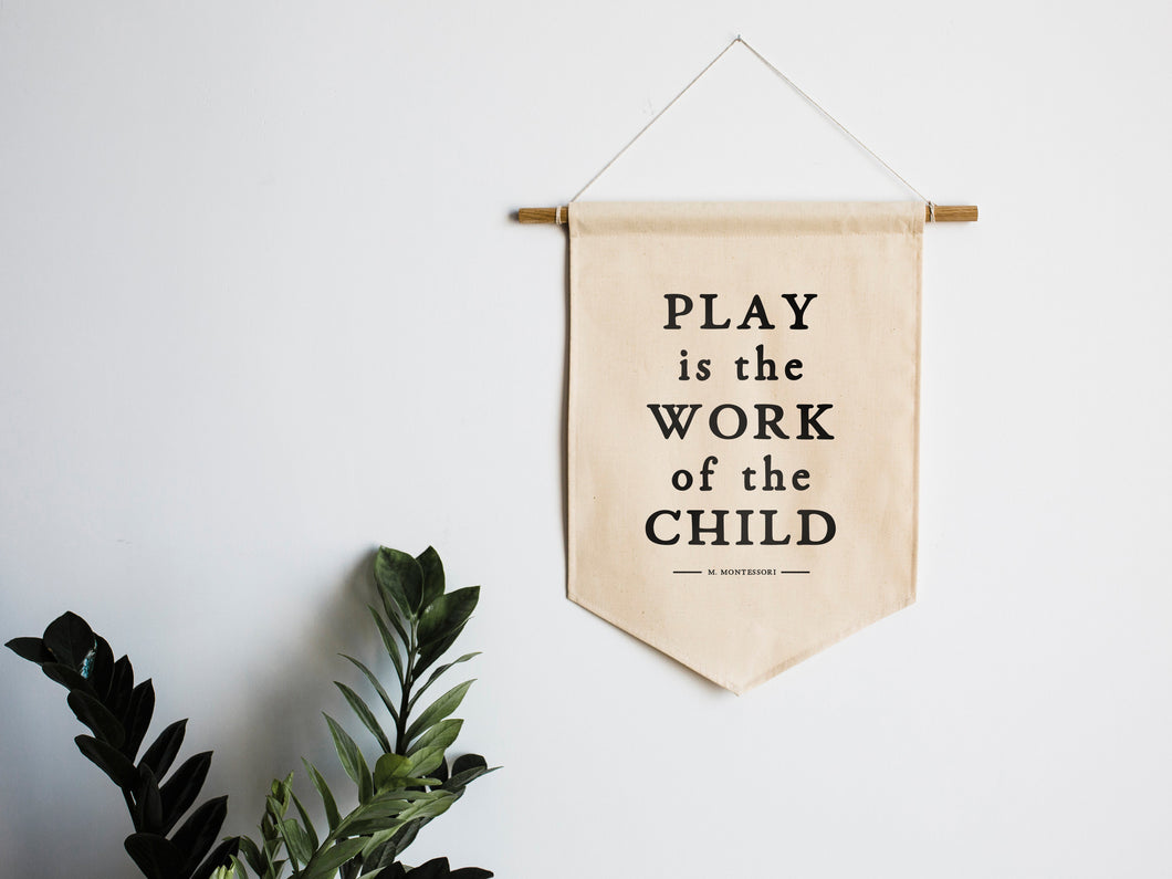 Play Is The Work Of The Child Montessori Canvas Banner