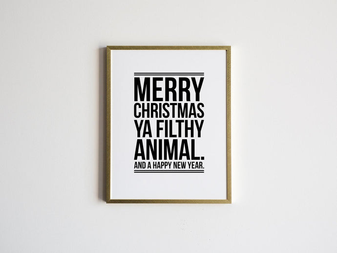 Merry Christmas Ya Filthy Animal Home Alone Movie Quote Print