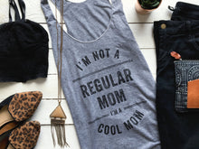 Load image into Gallery viewer, I'm Not A Regular Mom, I'm A Cool Mom Adult Tank Top