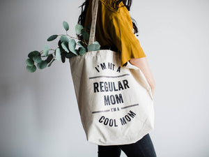 I'm Not A Regular Mom, I'm A Cool Mom Canvas Tote Bag