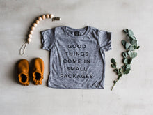 Load image into Gallery viewer, Good Things Come In Small Packages Baby Tee