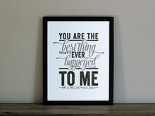 You Are The Best Thing Custom Print