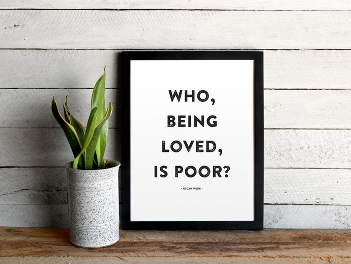 Who, Being Loved, Is Poor? Print
