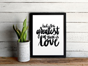 The Greatest Of These Is Love Print