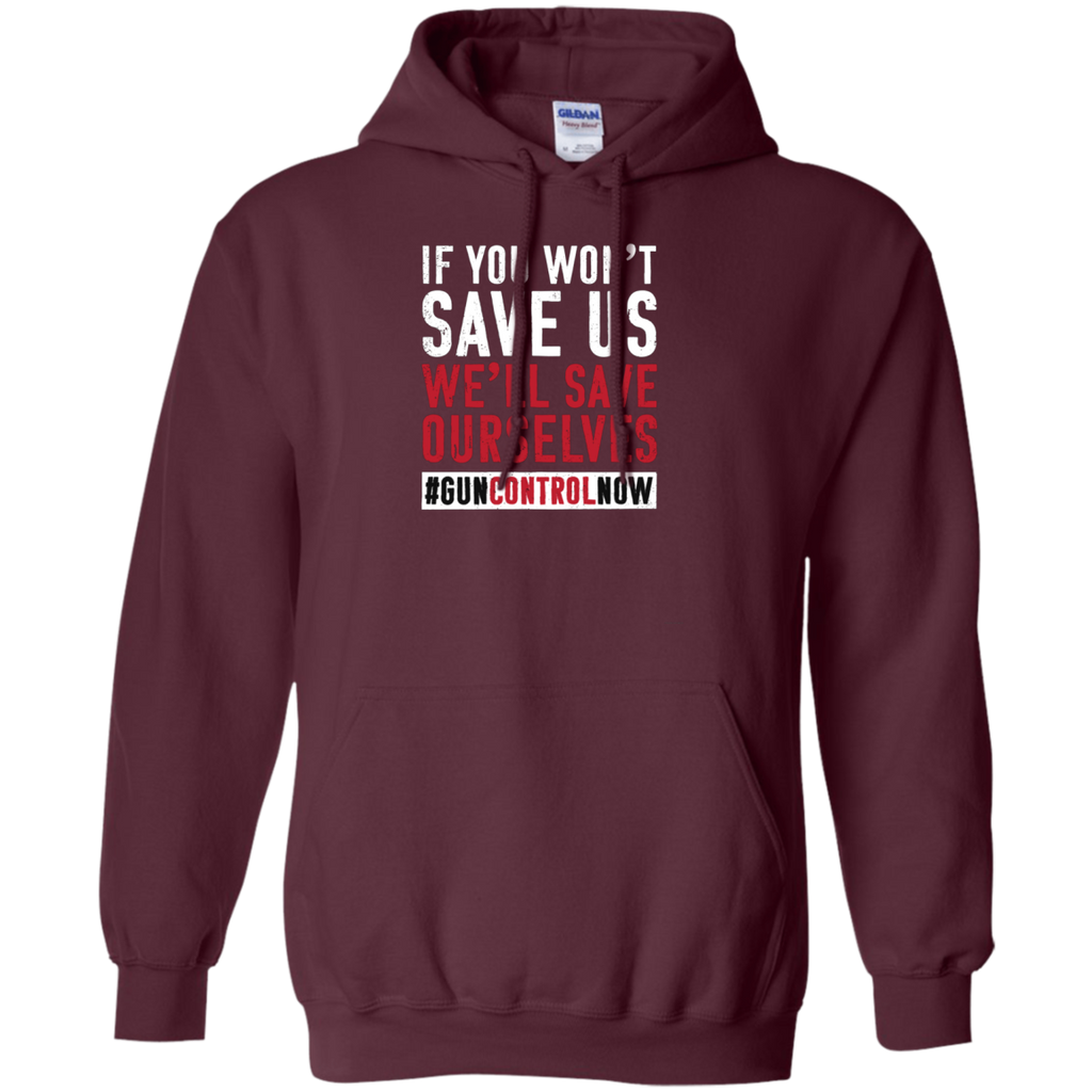 March for Our Lives Shirt Save Ourselves Gun Control AT0110 G185 Pullover Hoodie 8 oz.
