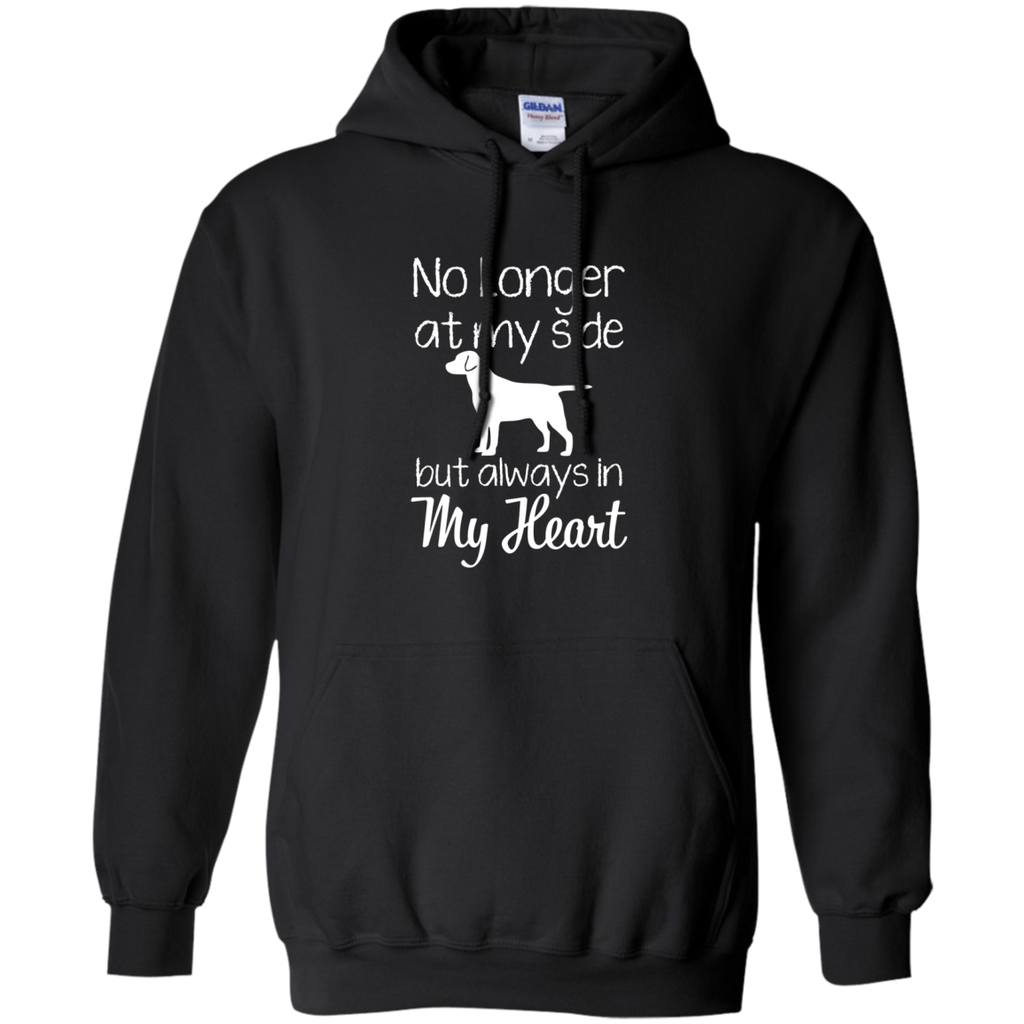 No Longer At My Side but always in my heart AT0073 G185 Pullover Hoodie 8 oz.