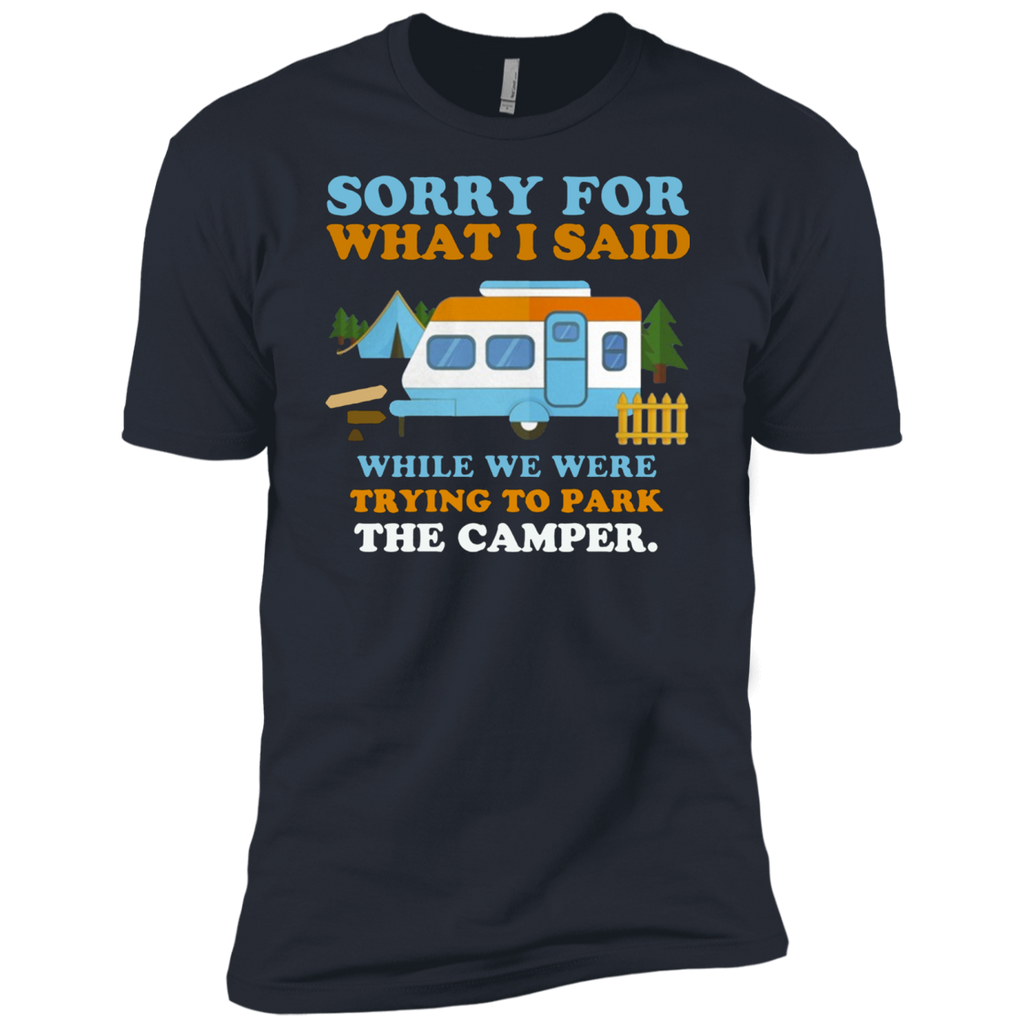 Sorry for what i said while we were trying to park the camper AT0098 NL3600 Premium Short Sleeve T-Shirt