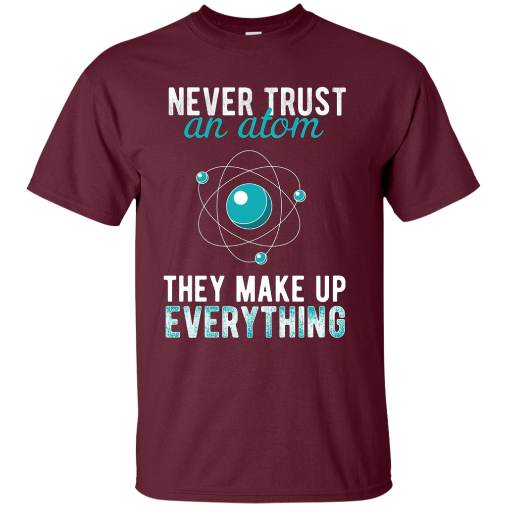 AT0030 Never Trust an Atom, they Make Up Everything G200 Cotton T-Shirt - OwlCube - Diamond Painting by Numbers