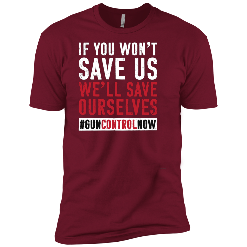 March for Our Lives Shirt Save Ourselves Gun Control AT0110 NL3600 Premium Short Sleeve T-Shirt