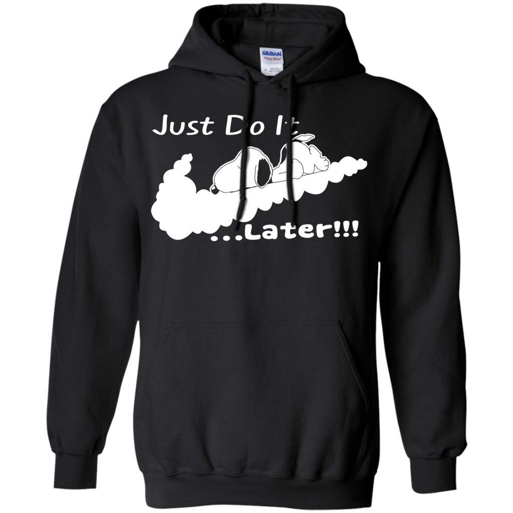 Snoopy - Just Do It Later!!! G185 Pullover Hoodie 8 oz.